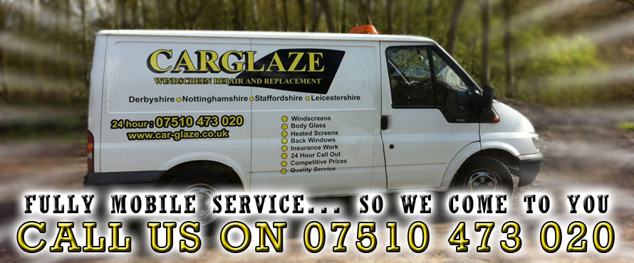 CarGlaze, your first choice and FULLY mobile windscreen repair and windscreen replacement service in Ashby De La Zouch.